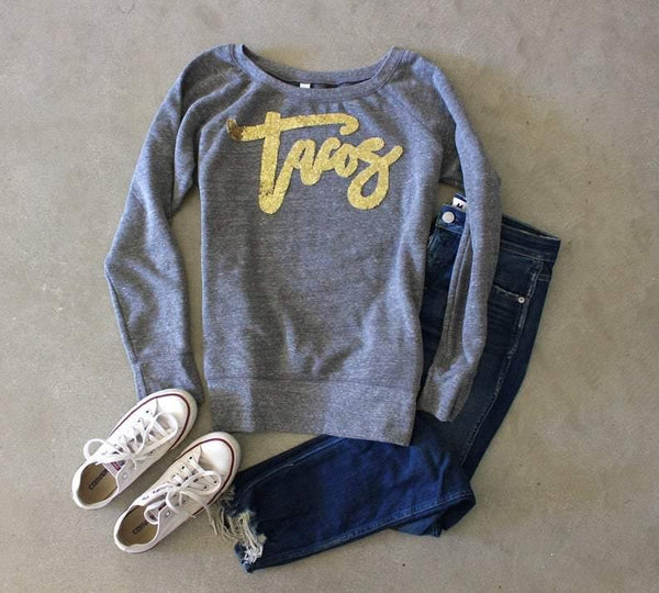 'Tacos' Sweatshirt - Shop Love and Bambii