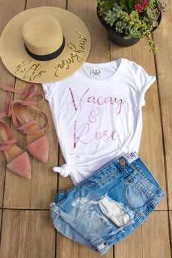 Vacay and Rosé Tee Shirt - Shop Love and Bambii