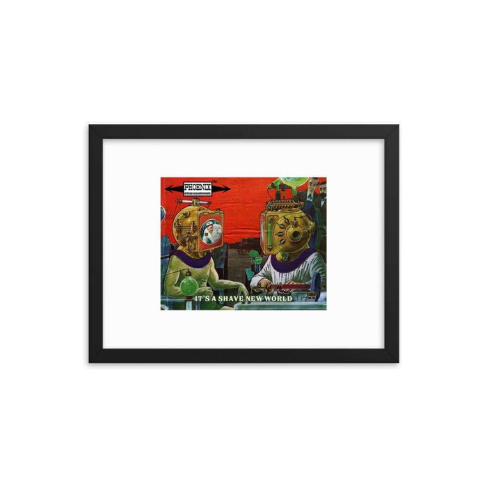 It's A Shave New World Framed Print - Phoenix Artisan Accoutrements