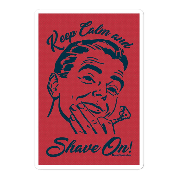 Keep Calm & Shave On Bubble-Free Vinyl Stickers - Phoenix Artisan Accoutrements
