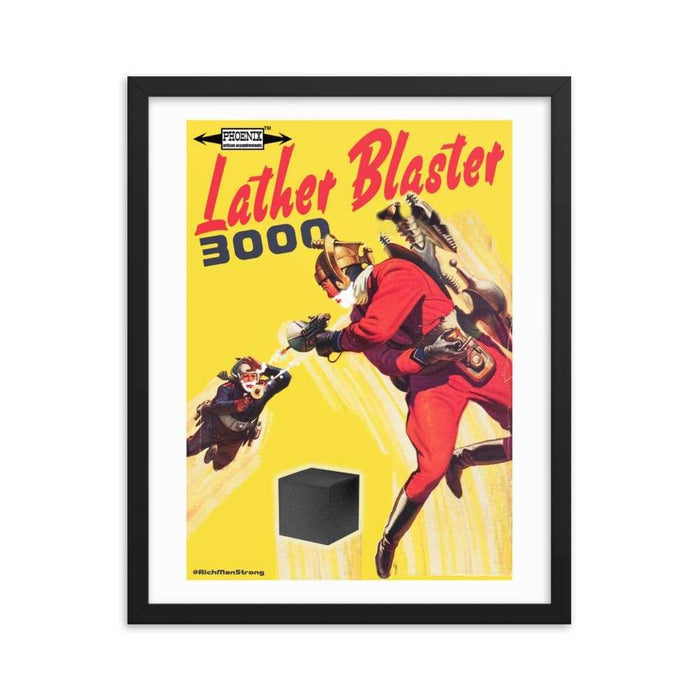 Lather Blaster 3000 | #RichManStrong Framed poster | 6 Sizes - Phoenix Artisan Accoutrements