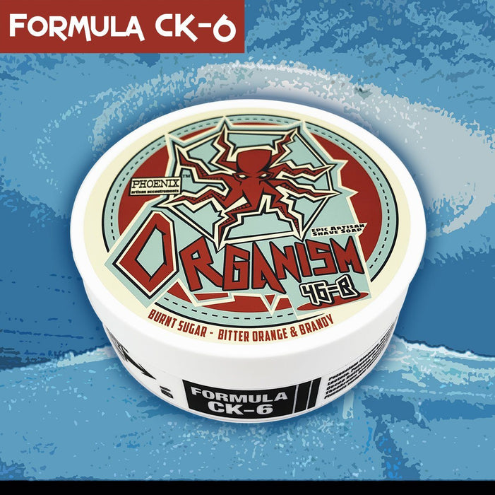 Organism 46b Ultra Premium CK-6 Formula Shave Soap | 5 Oz | More Than Just Shave Soap! - Phoenix Artisan Accoutrements