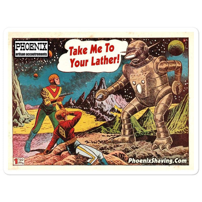 Take Me To Your Lather Vinyl Sticker | Available in 3 Sizes - Phoenix Artisan Accoutrements