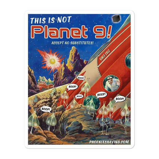 This is not Planet 9 Vinyl Sticker | 3 Sizes - Phoenix Artisan Accoutrements