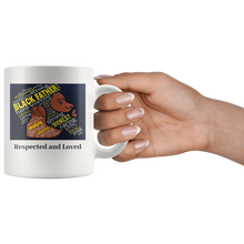 Load image into Gallery viewer, Respected and Loved Mug