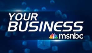 MSNBC Your Business Feature