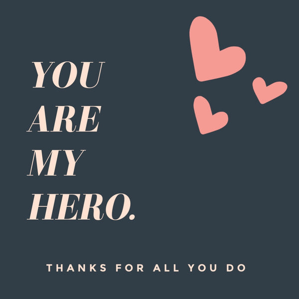 You are my hero.-- Label