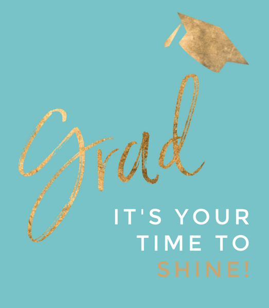 Grad It's your time to shine!--Label