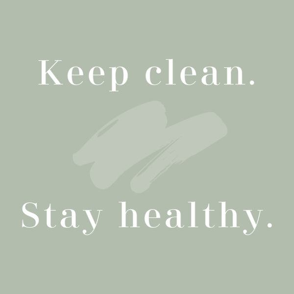 Keep clean. Stay healthy.--Label