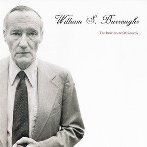"WILLIAM S. BURROUGHS ""The Instrument Of Control"" CD"