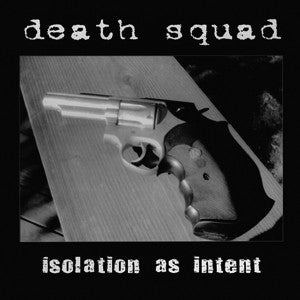 "DEATH SQUAD ""Isolation As Intent"" LP"