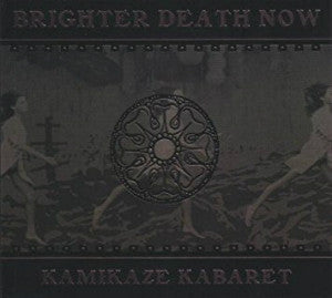 "BRIGHTER DEATH NOW ""Kamikaze Kabaret"" CD"