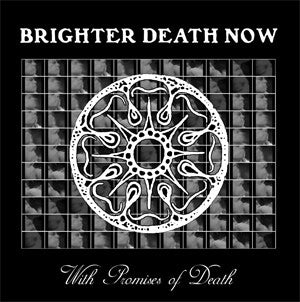 "BRIGHTER DEATH NOW ""With Promises Of Death"" LP"