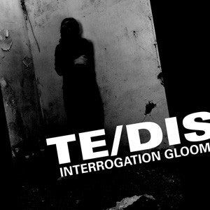"Te/DIS ‎""Interrogation Gloom"" CD"