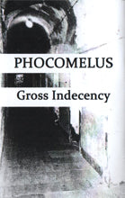 "PHOCOMELUS ""Gross Indecency"" CS"