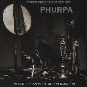 "PHURPA ""Trowo Phurnag Ceremony - Studio"" CD"