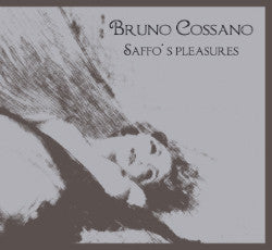 "BRUNO COSSANO ""Saffo's Pleasures"" CD"