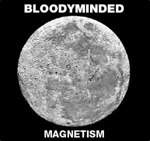 "BLOODYMINDED ""Magnetism"" CD"