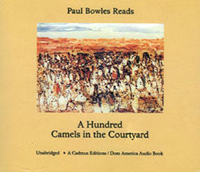 "PAUL BOWLES ""Reads A Hundred Camels In The Courtyard"" ‎2xCD"