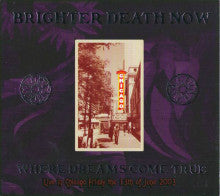 "BRIGHTER DEATH NOW ""Where Dreams Come True"" CD"