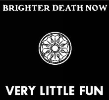 "BRIGHTER DEATH NOW ""Very Little Fun"" 3xCD"