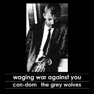 "CON-DOM / GREY WOLVES, THE ‎""Waging War Against You"" CD"