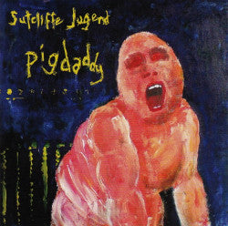 "SUTCLIFFE JÜGEND ""Pigdaddy"" CD"