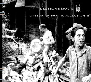 "DEUTSCH NEPAL ‎""Dystopian Partycollection II"" CD"
