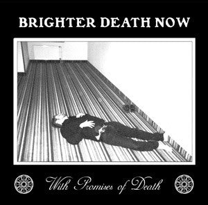 "BRIGHTER DEATH NOW ""With Promises Of Death"" CD"