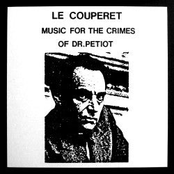 "VARIOUS ARTISTS ""Le Couperet: Music For The Crimes Of Dr. Petiot"" LP"