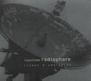 "CLAUSTHOME ""Radiophare [ Lampe D'Ambiance ]"" CD"