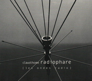 "CLAUSTHOME ""Radiophare [ Les Ondes Radio ]"" CD"