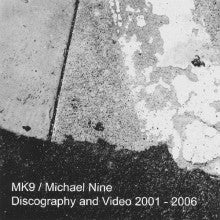 "MK9 / MICHAEL NINE ""Discography And Video 2001 - 2006"" 2xCD"