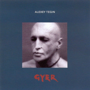 "ALEXEY TEGIN ""Gyer - Sacred Tibetan Music Of Bon Tradition"" CD"