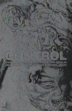 "CONTROL ""Over Maschinenfest, Paris and Berlin (Nudity, Blinded Eyes and Burning Gear)"" C50"