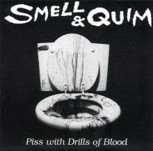 "SMELL & QUIM ""Piss With Drills Of Blood"" 7inch"