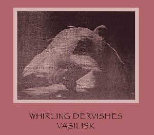 "VASILISK ""Whirling Dervishes"" CD"