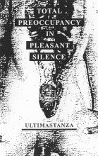 "ULTIMASTANZA ""Total Preoccupancy In Pleasant Silence"" C32"