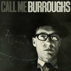 "WILLIAM BURROUGHS ""Call Me Burroughs"" LP"