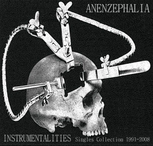 "ANENZEPHALIA ""Instrumentalities (Singles Collection 1991-2008)"" CD"