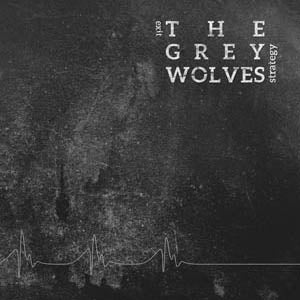 "GREY WOLVES, THE ""Exit Strategy"" LP"