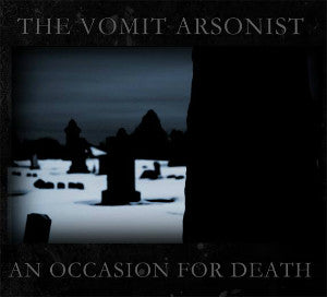 "VOMIT ARSONIST, THE ""An Occasion For Death"" CD"