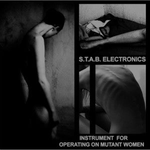 "S.T.A.B. ELECTRONICS ""Instrument For Operating On Mutant Women"" LP"