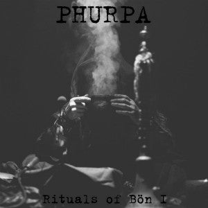 "PHURPA ‎""Rituals Of Bön I"" LP"