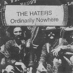 "HATERS, THE ""Ordinarily Nowhere"" CD"