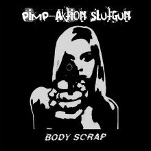 "PIMP-AKTION SLUTGUN ""Body Scrap"" LP"