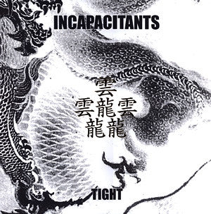 "INCAPACITANTS ""Tight"" LP"