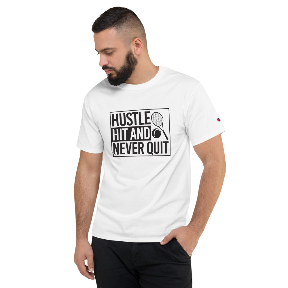Hustle Hit and Never Quit Men's Champion T-Shirt