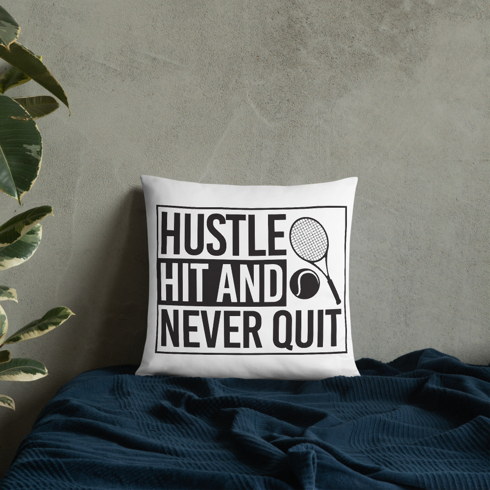 Hustle Hit and Never Quit Pillow