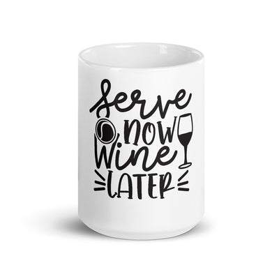 Serve Now Wine Later Mug